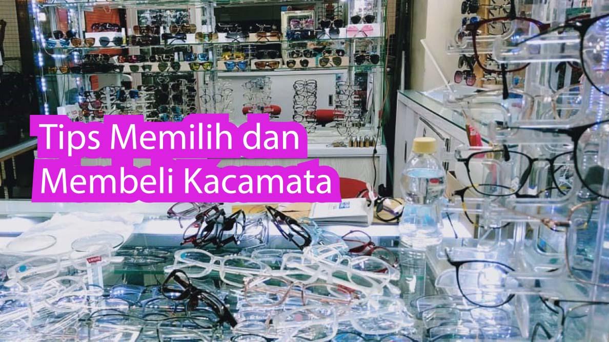 Tips memilih dan membeli kacamata